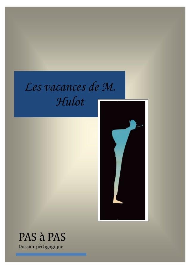 Les vacances de M. Hulot PAS à PAS Dossier pédagogique
