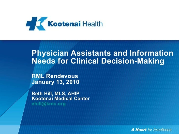 Physician Assistants and Information Needs for Clinical Decision-Making RML Rendevous  January 13, 2010 Beth Hill, MLS, AH...