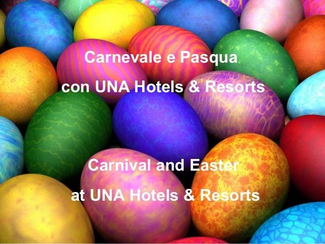 Carnevale e Pasquacon UNA Hotels & Resorts   Carnival and Easter at UNA Hotels & Resorts