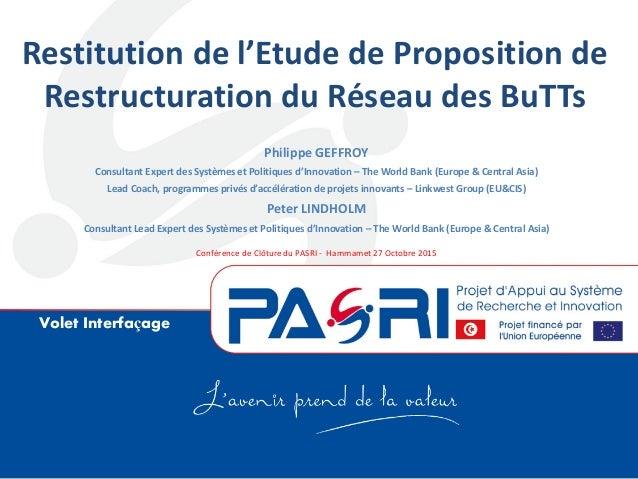 Volet Interfaçage Philippe GEFFROY Consultant Expert des Systèmes et Politiques d'Innovation – The World Bank (Europe & Ce...