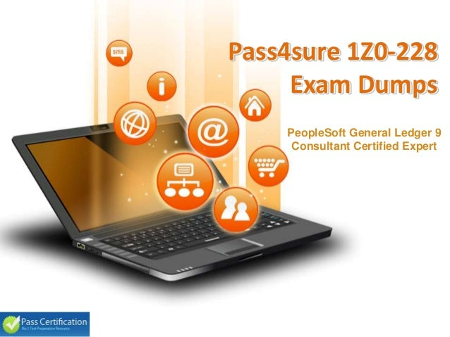 Pass4sure 1Z0-228 Exam Dumps PeopleSoft General Ledger 9 Consultant Certified Expert