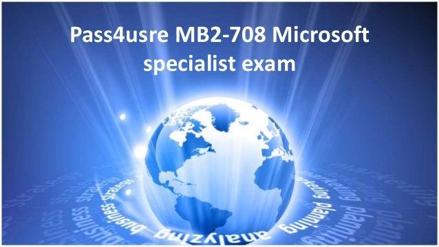 Pass4usre MB2-708 Microsoft specialist exam