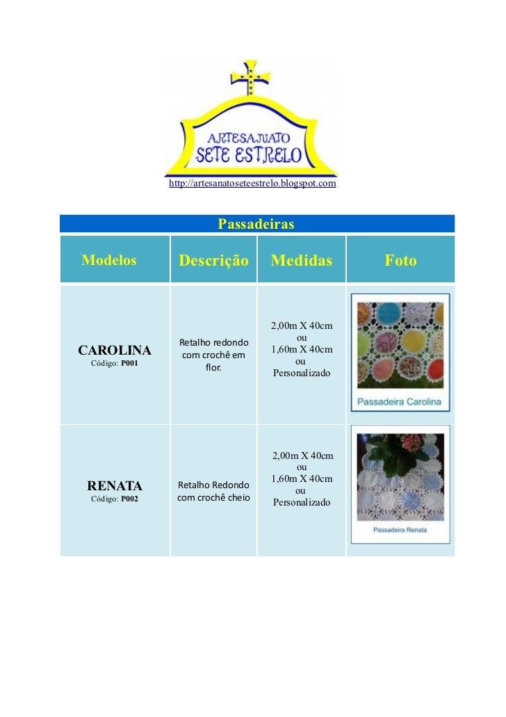 http://artesanatoseteestrelo.blogspot.com                           PassadeirasModelos           Descrição             Med...