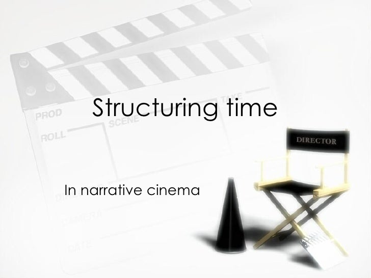 Structuring time In narrative cinema