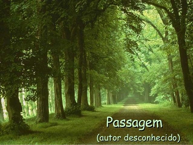 PassagemPassagemPassagemPassagem (autor desconhecido)(autor desconhecido)