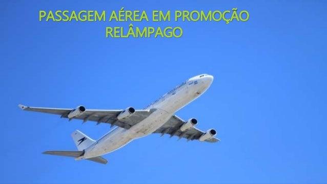 PASSAGEM AÉREA EM PROMOÇÃO RELÂMPAGO