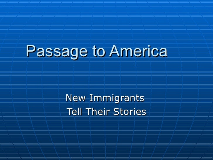 Passage to America New Immigrants  Tell Their Stories