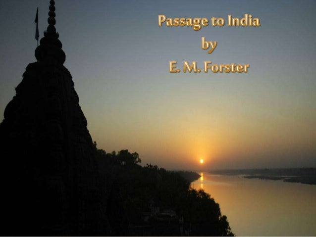 the representation of the characters in a passage to india by e m forster Download citation on researchgate | the representation of islam in e,m forster's a passage to india | the paper attempts to trace the ways islam is represented in forster's a passage to india to .