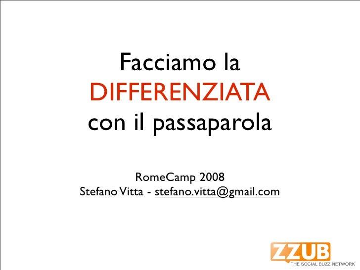 Facciamo la  DIFFERENZIATA  con il passaparola            RomeCamp 2008 Stefano Vitta - stefano.vitta@gmail.com