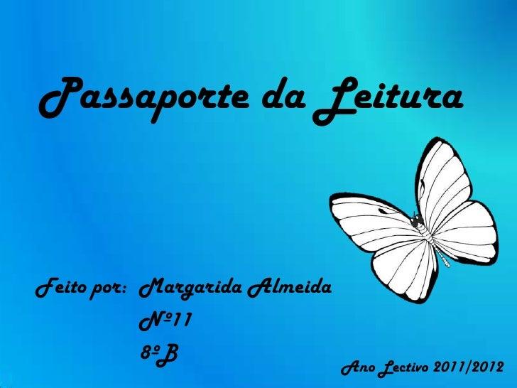 Passaporte da LeituraFeito por: Margarida Almeida           Nº11           8ºB                               Ano Lectivo 2...
