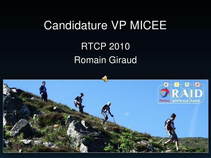 Candidature VP MICEE      RTCP 2010     Romain Giraud