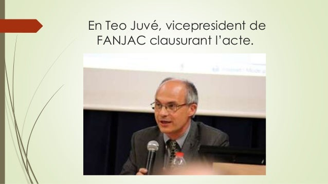 En Teo Juvé, vicepresident de FANJAC clausurant l'acte.