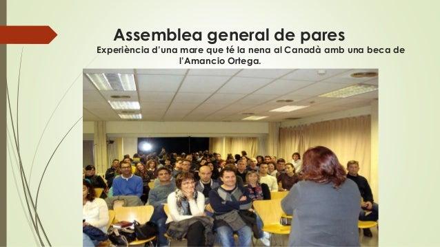 Assemblea general de pares Experiència d'una mare que té la nena al Canadà amb una beca de l'Amancio Ortega.