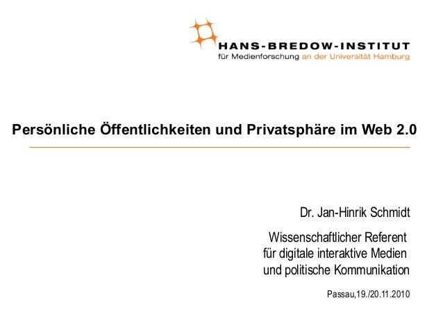 Persönliche Öffentlichkeiten und Privatsphäre im Web 2.0 Dr. Jan-Hinrik Schmidt Wissenschaftlicher Referent für digitale i...