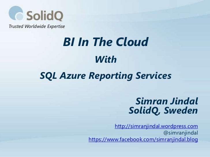 Trusted Worldwide Expertise                          BI In The Cloud                                With              SQL ...
