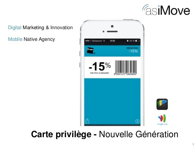 1  Digital Marketing & Innovation Mobile Native Agency  Carte privilège - Nouvelle Génération