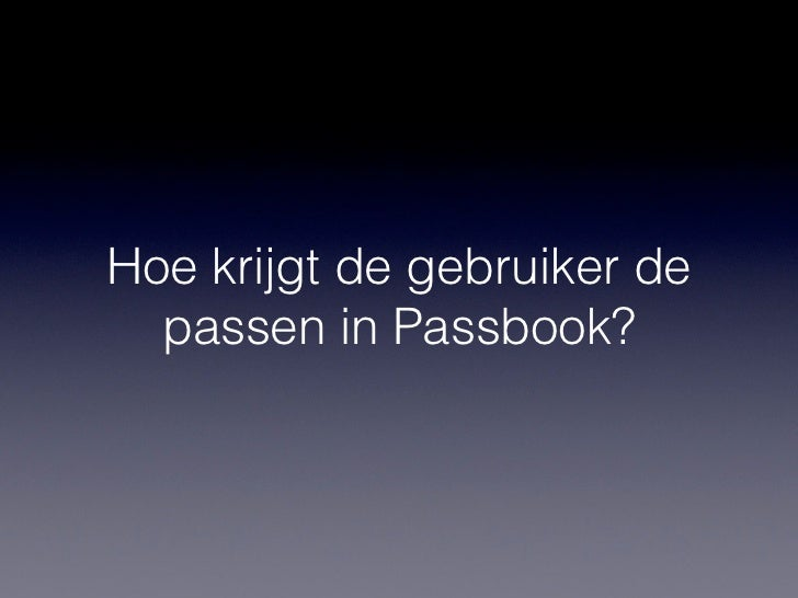 Passbook• Herfst 2012