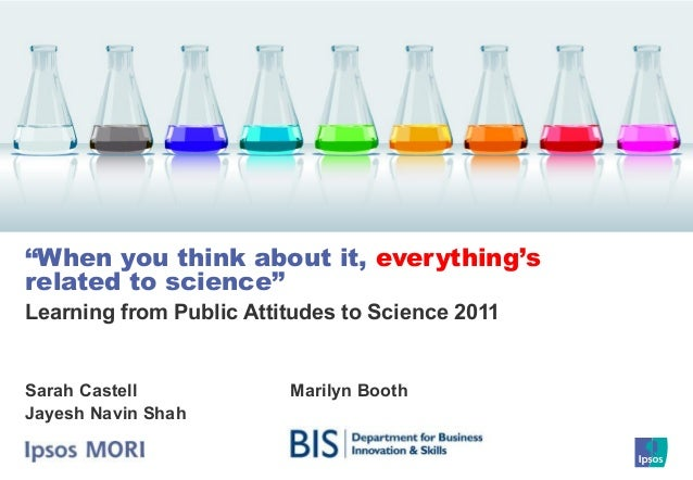 """Learning from Public Attitudes to Science 2011 """"When you think about it, everything's related to science"""" Sarah Castell Ja..."""