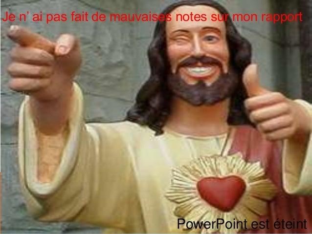 Je n' ai pas fait de mauvaises notes sur mon rapport PowerPoint est éteint