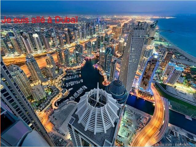 Je suis allé à Dubaï