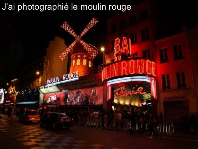 J'ai photographié le moulin rouge