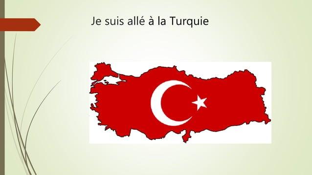 Je suis allé à la Turquie