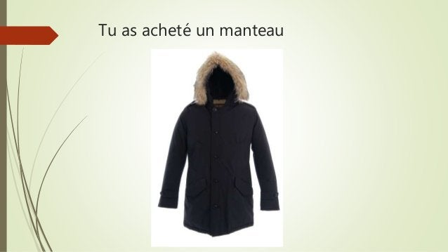 Tu as acheté un manteau