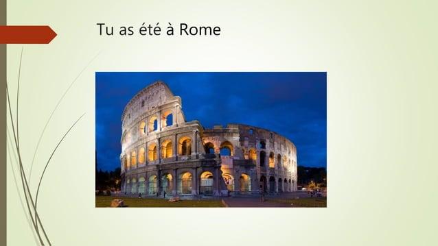 Tu as été à Rome