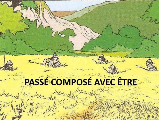 PASSÉ COMPOSÉ AVEC ÊTRE
