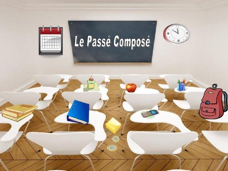 Passé ComposéEl passé composé expresa una acción que tienen lugar en el pasado. Seutiliza para referirse a acciones termin...