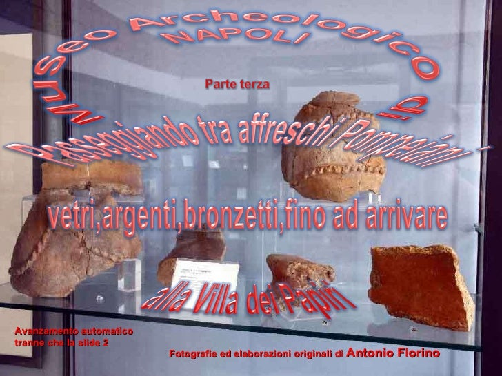 Avanzamento automatico tranne che la slide 2 Fotografie ed elaborazioni originali di  Antonio Florino