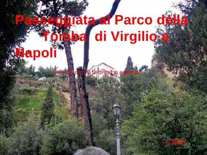 Passeggiata al Parco della  Tomba  di Virgilio a Napoli (con una piccola sorpresa in aggiunta) by  Aflo
