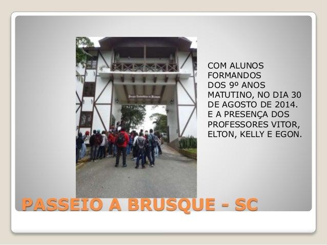 COM ALUNOS  FORMANDOS  DOS 9º ANOS  MATUTINO, NO DIA 30  DE AGOSTO DE 2014.  E A PRESENÇA DOS  PROFESSORES VITOR,  ELTON, ...