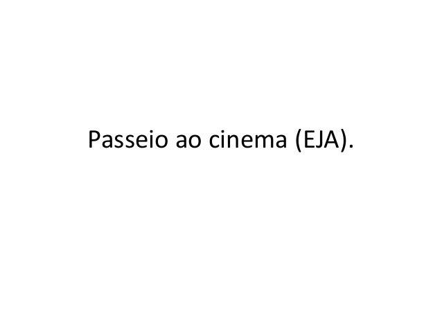 Passeio ao cinema (EJA).
