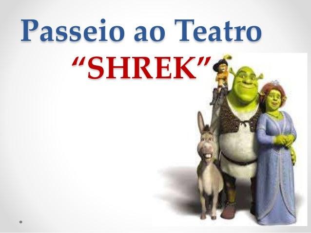 "Passeio ao Teatro ""SHREK"""