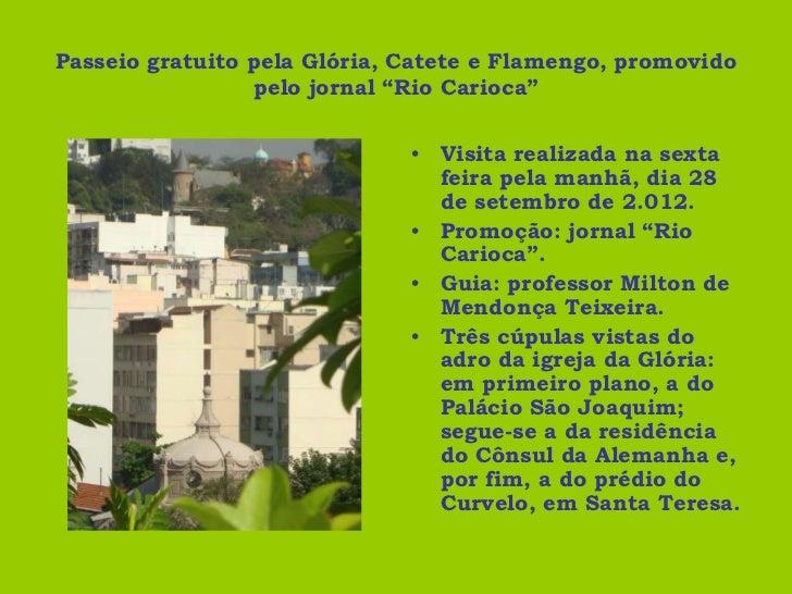 """Passeio gratuito pela Glória, Catete e Flamengo, promovido                 pelo jornal """"Rio Carioca""""                      ..."""