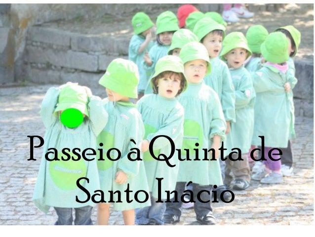 Passeio à Quinta deSanto Inácio