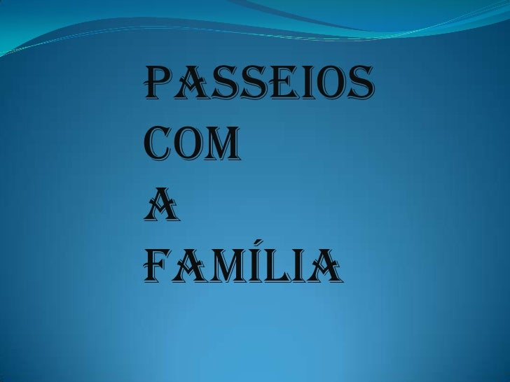 PASSEIOSCOMA FAMÍLIA<br />