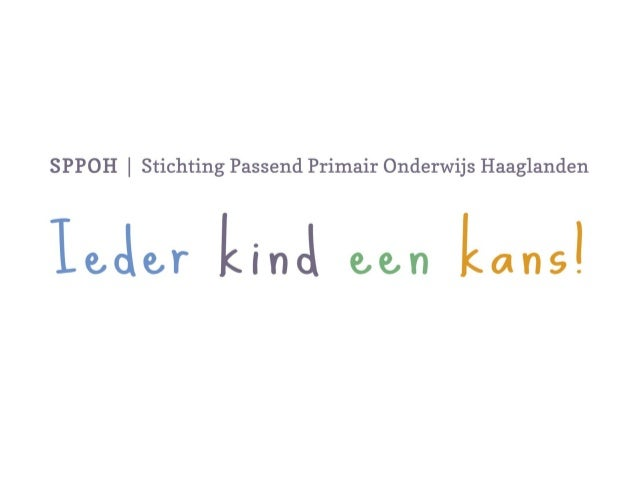 Passend Onderwijs voor uw kind SPPOH, presentatie voor ouders (voorjaar 2014)