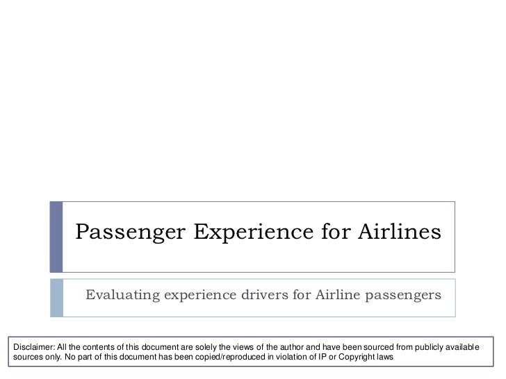 Passenger Experience for Airlines<br />Evaluating experience drivers for Airline passengers<br />Disclaimer: All the conte...