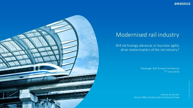 Modernised rail industry Will technology advances or business agility drive modernisation of the rail industry? Antoine de...