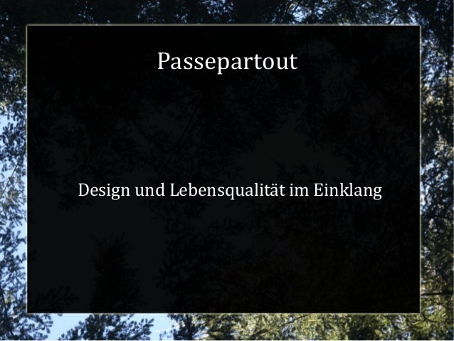 Passepartout Design und Lebensqualität im Einklang