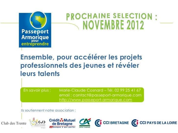 Ensemble, pour accélérer les projetsprofessionnels des jeunes et révélerleurs talents L'association Passeport Armorique po...