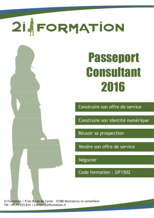 Passeport Consultant 2016 Construire son offre de service Construire son identité numérique Réussir sa prospection Vendre ...