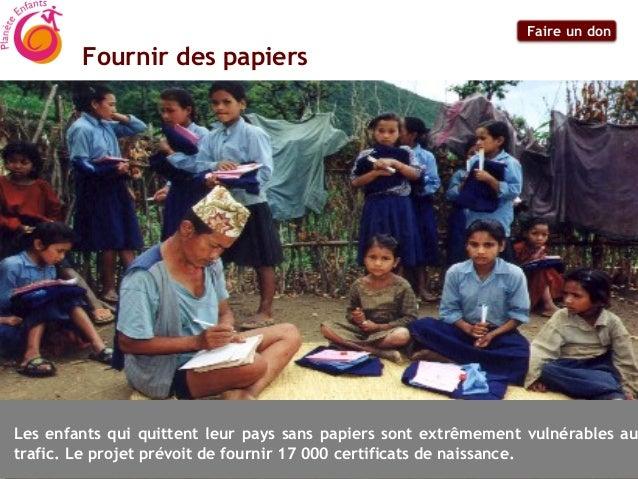 Faire un don        Fournir des papiersLes enfants qui quittent leur pays sans papiers sont extrêmement vulnérables autraf...