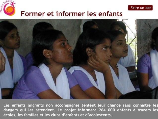 Faire un don        Former et informer les enfantsLes enfants migrants non accompagnés tentent leur chance sans connaitre ...