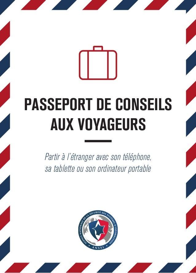 PASSEPORT DE CONSEILS  AUX VOYAGEURS  Partir à l'étranger avec son téléphone,  sa tablette ou son ordinateur portable