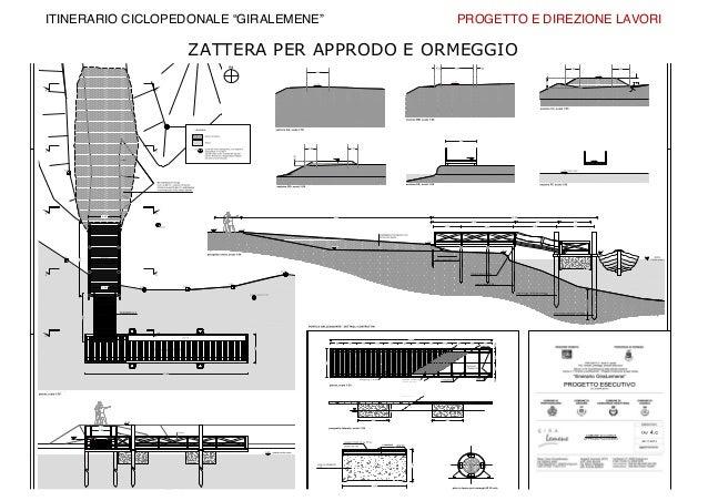 """Scarpa & Drouille architettura e urbanistica ZATTERA PER APPRODO E ORMEGGIO ITINERARIO CICLOPEDONALE """"GIRALEMENE"""" PROG..."""