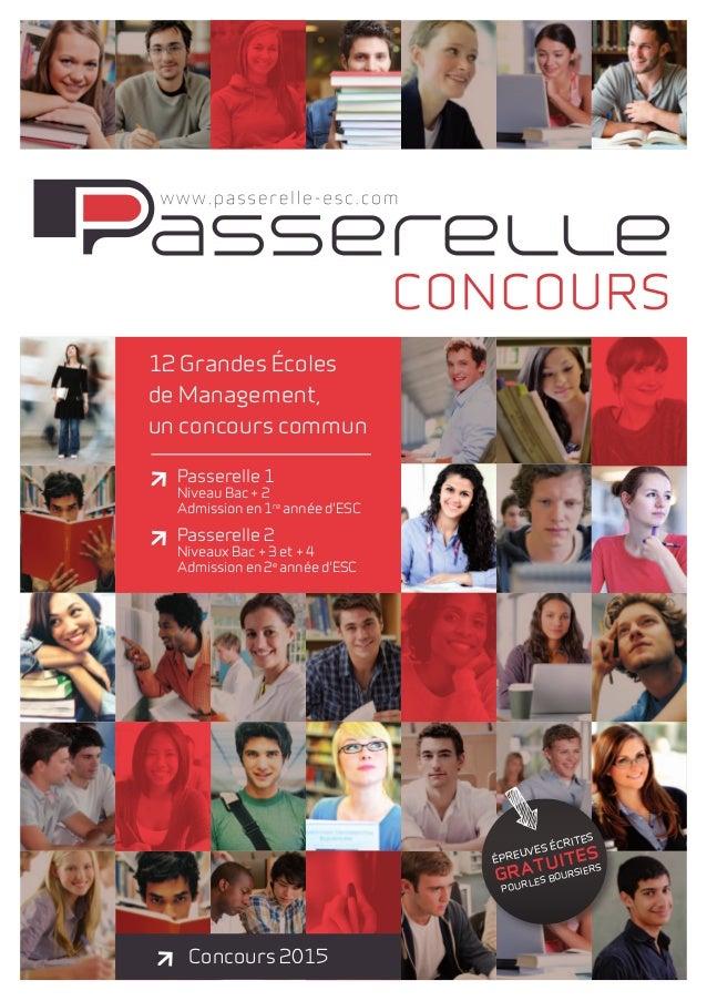12 Grandes Écoles  de Management,  un concours commun  Passerelle 1  Niveau Bac + 2  Admission en 1re année d'ESC  Passere...