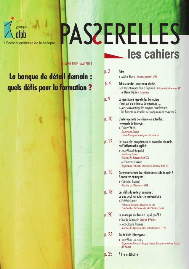 4 1 La banque de détail demain : quels défis pour la formation ? p. 3 Édito  > Michel Piano - Directeur général - CFPB p...